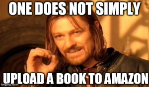 one does not simmply publish on amazon2